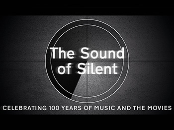 The Sound of Silent: Celebrating 100 Years of Music and the Movies