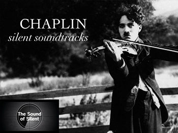The Sound of Silent: Chaplin Silent Soundtracks